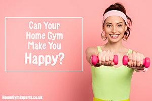 Home gym make you happy