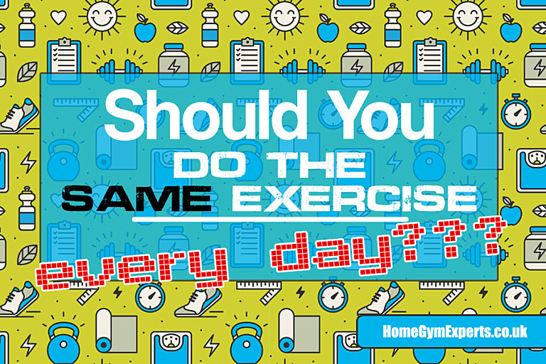 Is it bad to do the same exercises everyday