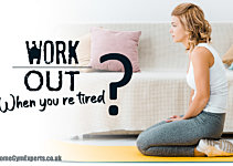 Should you work out when you're tired?
