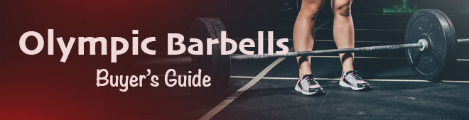 Olympic Barbells - Buyer's Guide
