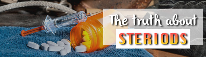 The truth about steroids