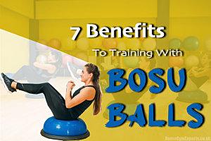 7 Benefits To Training With Bosu Balls