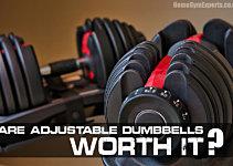 Are Adjustable Dumbbells Worth It [ The Verdict ]