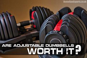 Are Adjustable Dumbbells Worth It