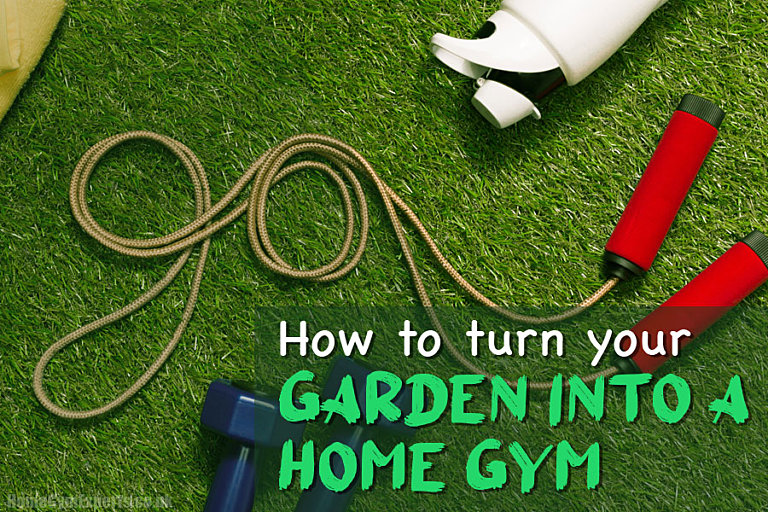 Turn Your Garden Into a Home Gym