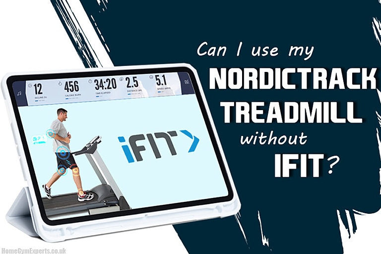 Can I use my NordicTrack Treadmill without iFit