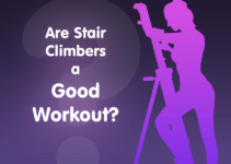Stepping Up! Are Stair Climbers a Good Workout?