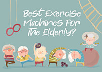 What Are The Best Exercise Machines for Elderly?