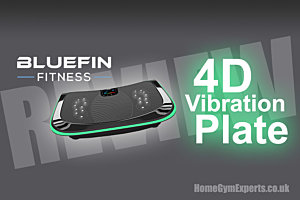 Bluefin 4D Vibration Plate Review
