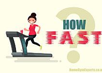 I Just Got My Treadmill: How Fast Should I Run?