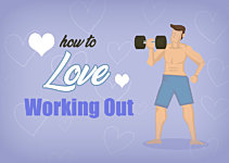 Stop Hating Exercise! How To Learn To Love Working Out