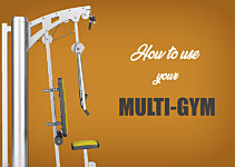 Get More From Your Gear: How To Use Multi-Gym Equipment
