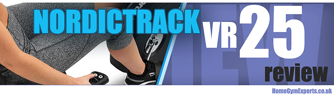 NordicTrack VR25 Review