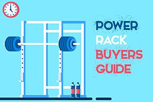 Power Rack Buyer's Guide