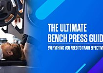 The Ultimate Bench Press Guide - Everything You Need to Train Effectively