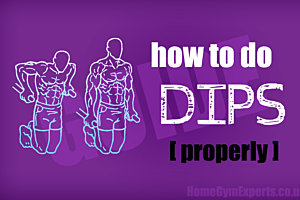 How To Do Dips Properly