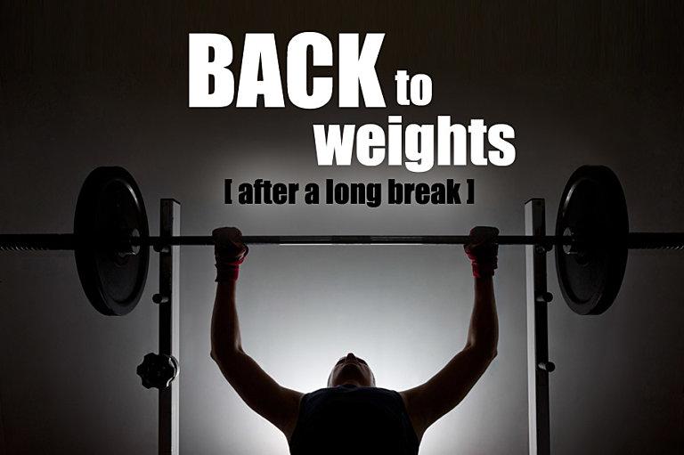 weight training after long break