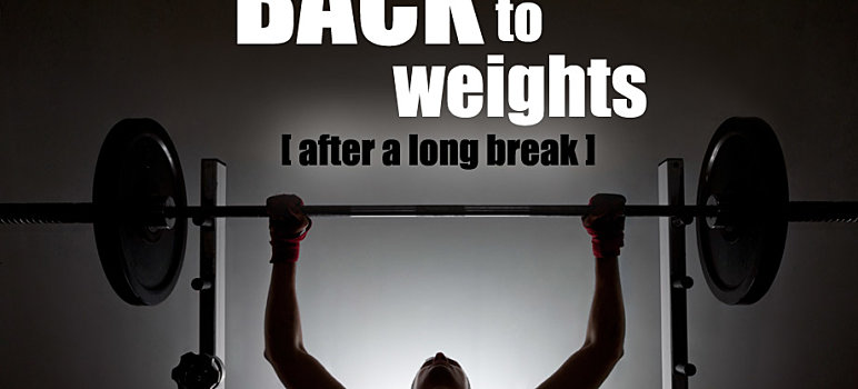 weight training after long break