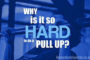 Why is it so hard to do a pull up
